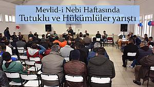 Mevlid-i Nebi Haftasında Mahkumlar yarıştı