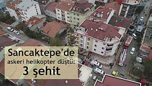 Sancaktepe'de askeri bir helikopter düştü.3 Şehit