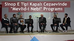 "Sinop E Tipi Kapalı Cezaevinde ""Mevlid-İ Nebi"" Programı"