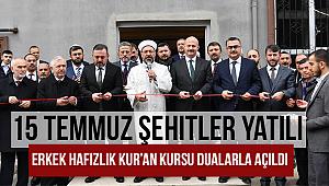 15 Temmuz Şehitler Hafızlık Kur'an Kursu dualarla açıldı