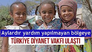 Aylardır yardım yapılmayan bölgeye Türkiye Diyanet Vakfı ulaştı