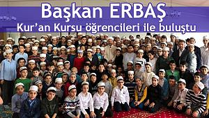Başkan ERBAŞ dan Kuran Kursu Ziyareti