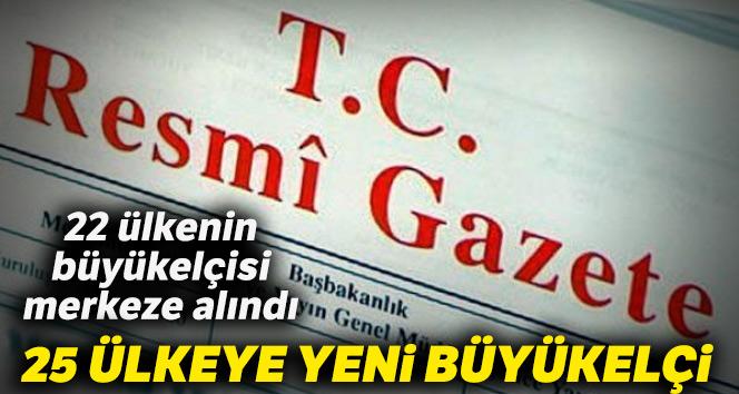 Büyükelçi atamalarına ilişkin kararlar Resmi Gazete'de