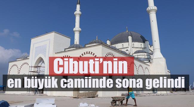 Cibuti'nin en büyük camiinde sona gelindİ