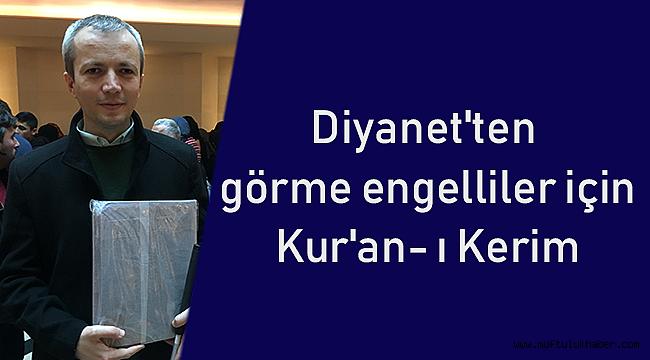 Diyanet görme engelliler için Kur'an- ı Kerim hazırladı