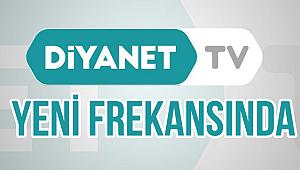 Diyanet TV yeni frekansında