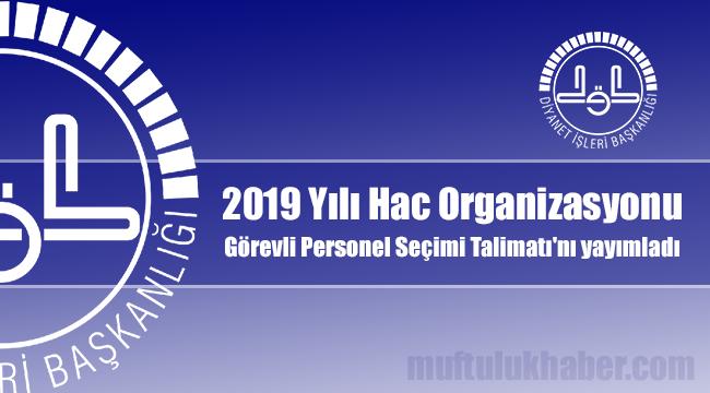 Hac Organizasyonu Görevli Personel Seçimi Talimatı'nı yayımladı