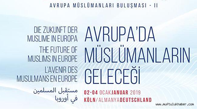 II. Avrupa Müslümanları Buluşması Almanya'da yapılacak