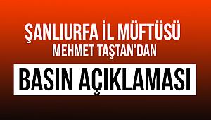 Müftü Mehmet TAŞTAN dan Basın Açıklaması