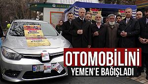 Otomobilini Yemen'e bağışladı