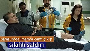 Samsun'da İmam'a cami çıkışı silahlı saldırı