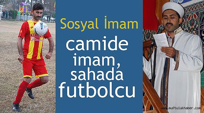 Sosyal İmam;camide imam, sahada futbolcu