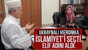 Ukraynalı Vieronika İslamiyet'i seçti