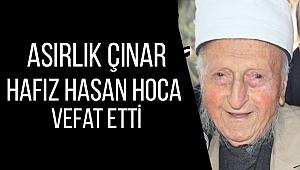 Asırlık Çınar Hafız Hasan Hoca vefat etti