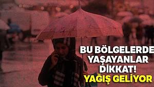 Bu bölgelerde  yaşayanlar dikkat! Yağış geliyor |22 Ocak yurtta hava durumu