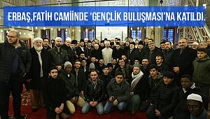 Erbaş Fatih Camiinde 'Gençlik Buluşması'na katıldı.