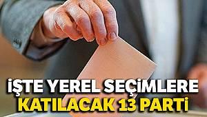 Seçimlere 13 parti katılacak