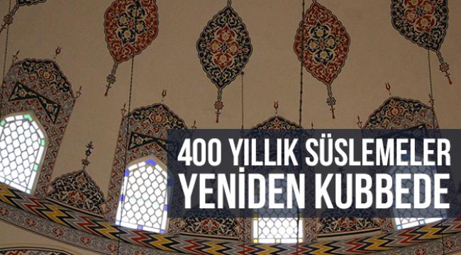 400 yıllık süslemeler yeniden kubbede