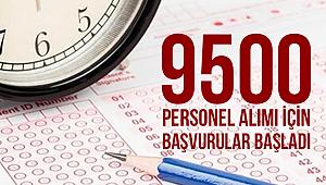 9500 personel alımı için başvurular başladı