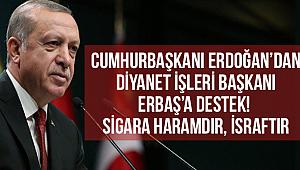 Cumhurbaşkanı Erdoğan'dan Erbaş'a Destek!