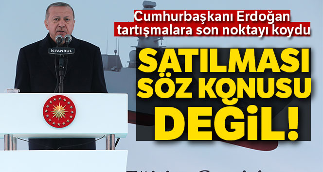 Cumhurbaşkanı Erdoğan:' Tank palet fabrikasının devri asla söz konusu değildir'