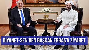 Diyanet-Sen'den Diyanet İşleri Başkanı Erbaş'a Ziyaret