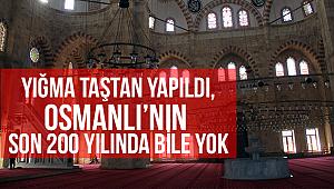 Yığma taştan yapıldı, Osmanlı'nın son 200 yılında bile yok