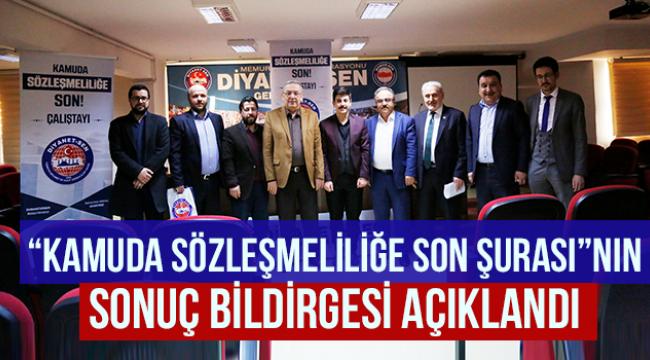 """""""Kamuda Sözleşmeliliğe Son Şura""""sı sona erdi"""
