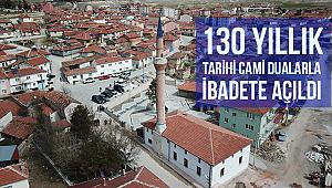 130 yıllık tarihi camii dualarla ibadete açıldı