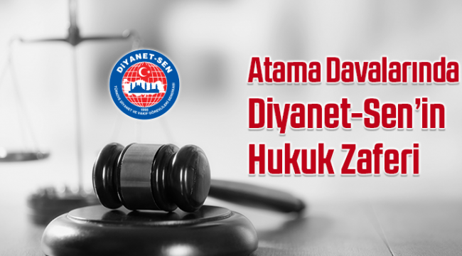 Atama Davalarında Diyanet-Sen'in Hukuk Zaferi