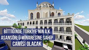 Bittiğinde Türkiye'nin ilk asansörlü minaresine sahip cami olacak