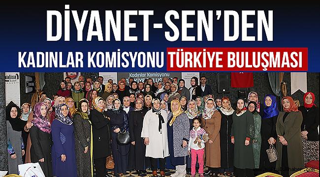 Diyanet-Sen den Kadınlar Komisyonu Türkiye Buluşması