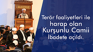 Diyarbakır Kurşunlu Camii İbadete Açıldı.