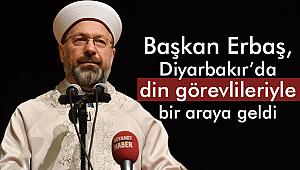 Erbaş, Diyarbakır'da din görevlileriyle bir araya geldi