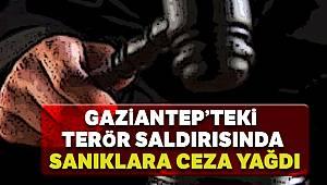 Gaziantep'teki terör saldırısı davasında 8 sanığa ceza yağdı