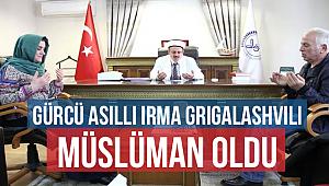 Gürcü Asıllı Irma Grıgalashvılı Müslüman Oldu