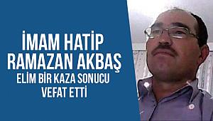 İmam Haitp Ramazan AKBAŞ Kaza da vefat etti.