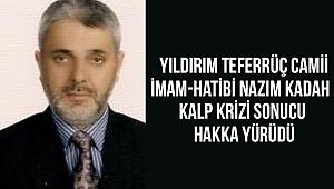 İmam-Hatib Nazım KADAH vefat etti.