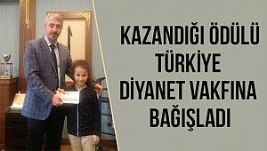 Kazandığı Ödülü Türkiye Diyanet Vakfına Bağışladı