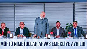 Müftü Nimetullah Arvas emekliye ayrıldı