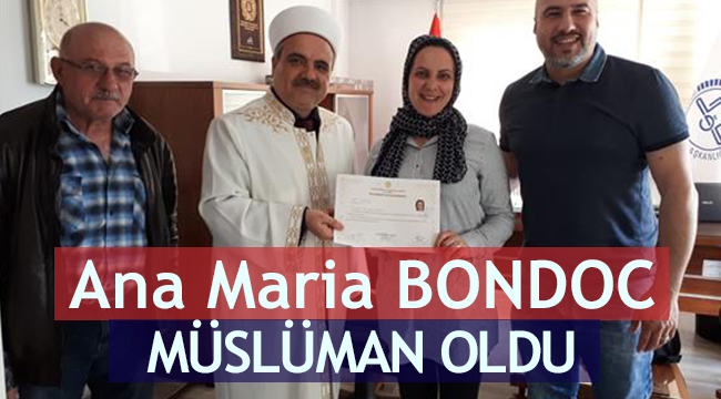 Romanyalı Ana Maria BONDOC Müslüman oldu