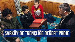 Şarköy'de ''Gençliğe Değer'' Proje