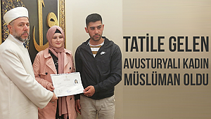 Tatile gelen Avusturyalı kadın Müslüman oldu