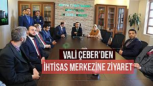 Vali Çeber den İhtisas Merkezine Ziyaret