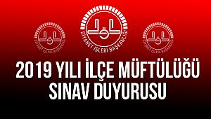 2019 Yılı İlçe Müftülüğü Sınav Duyurusu