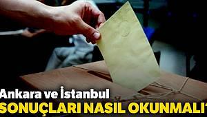 Ankara ve İstanbul sonuçları nasıl okunmalı?
