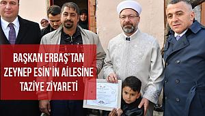 Başkan Erbaş'tan Zeynep Esin'in ailesine taziye ziyareti