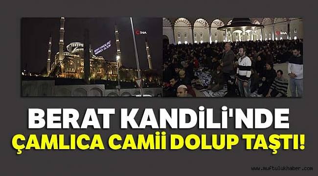 Çamlıca Camii'ne binlerce kişi akın etti.