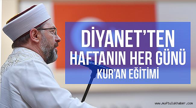 Diyanet'ten haftanın her günü Kur'an eğitimi