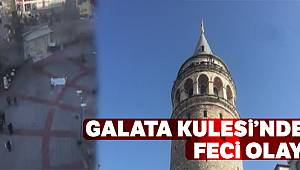 Galata Kulesi'nde feci olay
